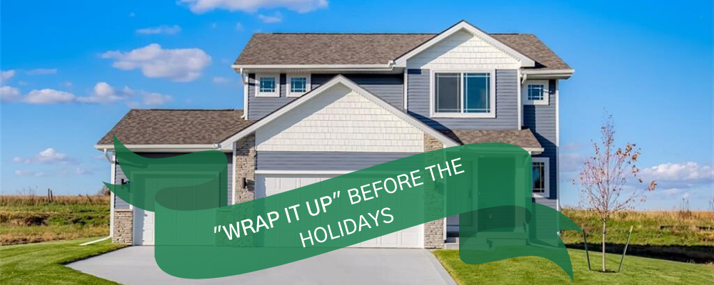 """Wrap it up"" before the holidays"