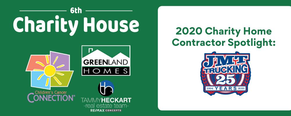 2020 Charity Home Contractor Spotlight: JMT Trucking