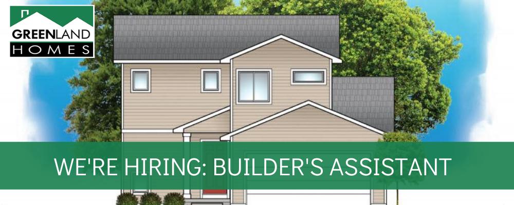 We're Hiring: Builder's Assistant